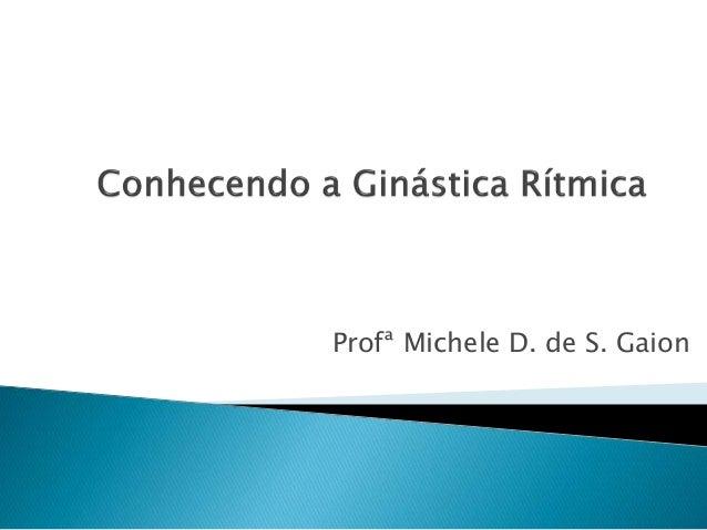 Profª Michele D. de S. Gaion