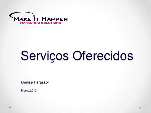 Serviços OferecidosDenise PerassoliMarço/2013