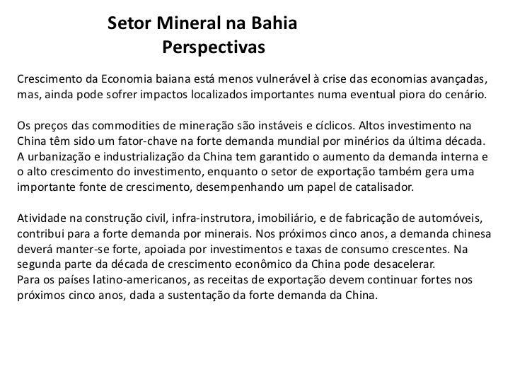 Setor Mineral na Bahia                       PerspectivasCrescimento da Economia baiana está menos vulnerável à crise das ...