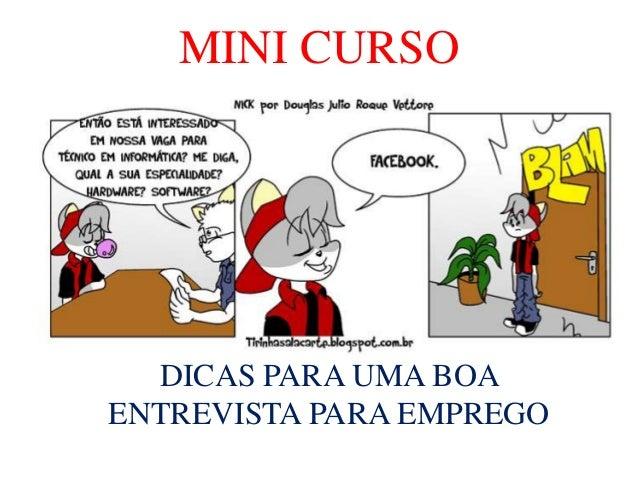 MINI CURSO  DICAS PARA UMA BOA  ENTREVISTA PARA EMPREGO