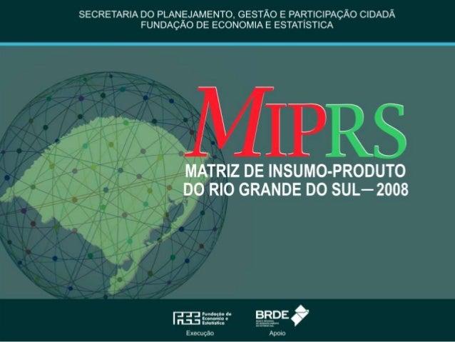 Matriz de insumo-produto  • Multiplicadores de impacto  • Impacto sobre a economia local de uma  variação exógena na deman...