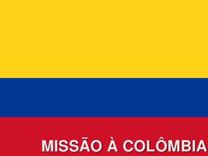 Missão à Colômbia<br />