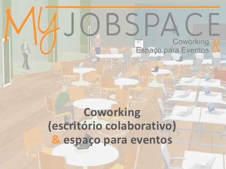 Coworking(escritório colaborativo) & espaço para eventos