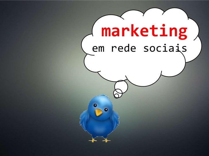 marketing<br />em rede sociais<br />