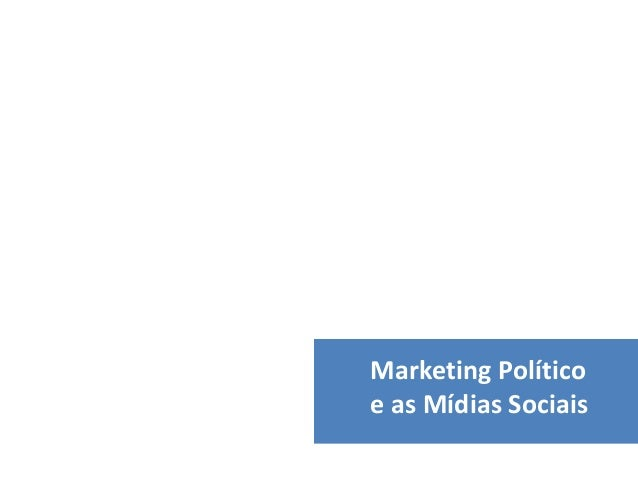 Marketing Político e as Mídias Sociais