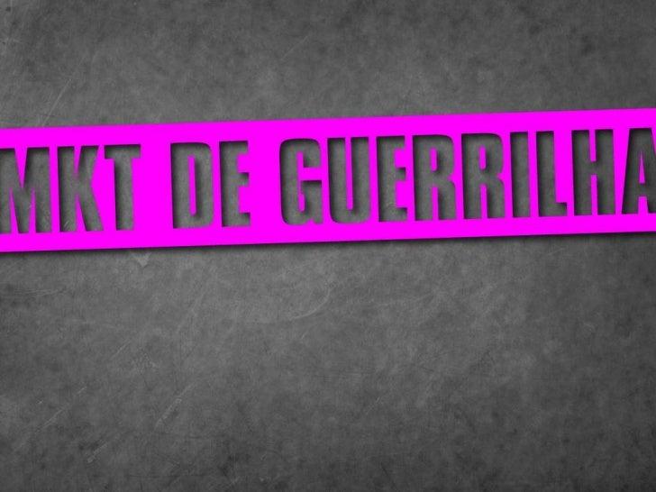 Apresentação mkt guerrilha 30 05 2011