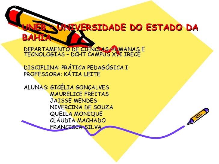 UNEB – UNIVERSIDADE DO ESTADO DA BAHIA DEPARTAMENTO DE CIÊNCIAS HUMANAS E TECNOLOGIAS – DCHT CAMPUS XVI IRECÊ DISCIPLINA: ...