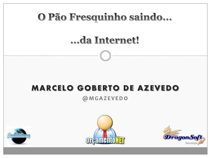 MARCELO GOBERTO DE AZEVEDO         @MGAZEVEDO
