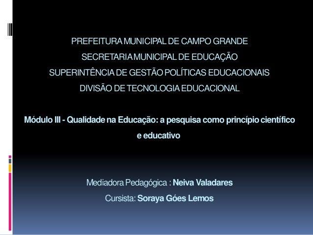 PREFEITURAMUNICIPALDE CAMPO GRANDE SECRETARIAMUNICIPALDE EDUCAÇÃO SUPERINTÊNCIADE GESTÃO POLÍTICAS EDUCACIONAIS DIVISÃO DE...