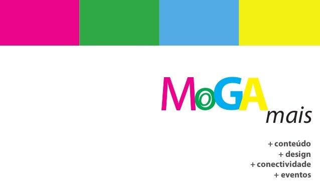 o MoGAmais + conteúdo + design + conectividade + eventos