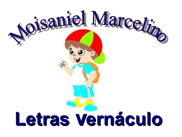 Letras VernáculoLetras Vernáculo