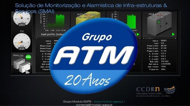 Solução de Monitorização e Alarmística de Infra-estruturas &Serviços (SMAI)                  Grupo Modulo SGPS - www.modul...