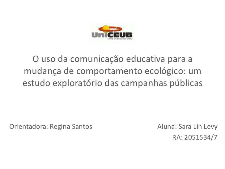 O uso da comunicação educativa para a mudança de comportamento ecológico: um estudo exploratório das campanhas públicas<br...
