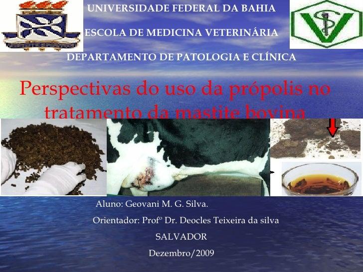UNIVERSIDADE FEDERAL DA BAHIA ESCOLA DE MEDICINA VETERINÁRIA DEPARTAMENTO DE PATOLOGIA E CLÍNICA Perspectivas do uso da pr...