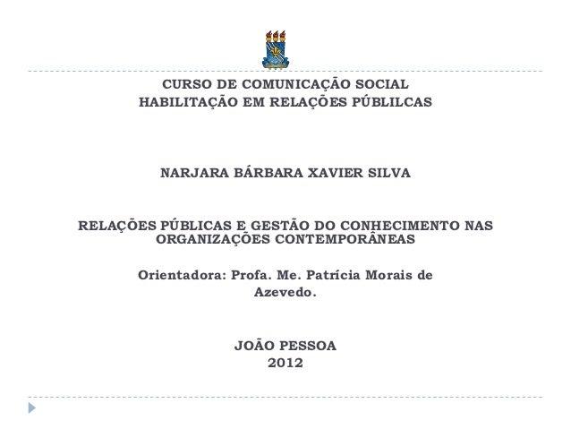 CURSO DE COMUNICAÇÃO SOCIAL      HABILITAÇÃO EM RELAÇÕES PÚBLILCAS         NARJARA BÁRBARA XAVIER SILVARELAÇÕES PÚBLICAS E...