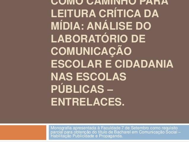 COMO CAMINHO PARALEITURA CRÍTICA DAMÍDIA: ANÁLISE DOLABORATÓRIO DECOMUNICAÇÃOESCOLAR E CIDADANIANAS ESCOLASPÚBLICAS –ENTRE...