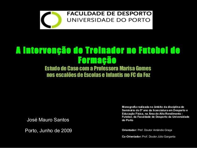A Intervenção do Treinador no Futebol de Formação Estudo de Caso com a Professora Marisa Gomes nos escalões de Escolas e I...