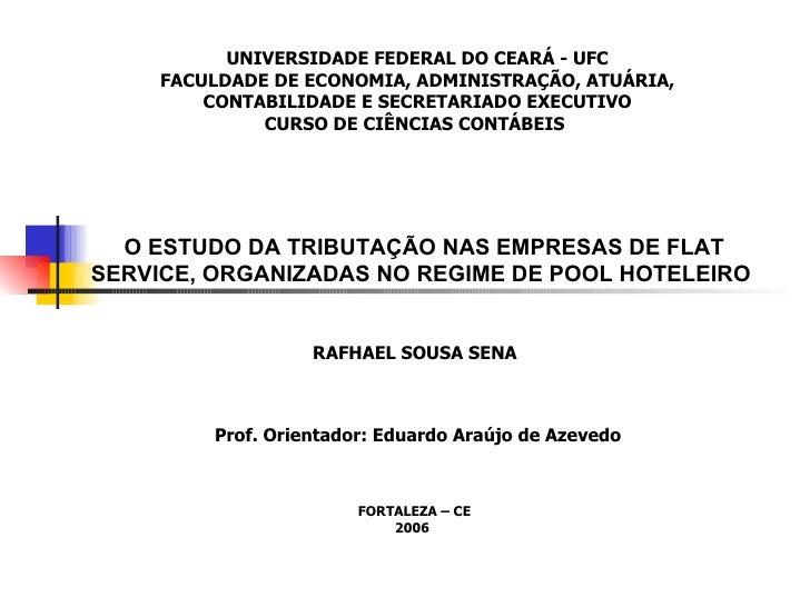 UNIVERSIDADE FEDERAL DO CEARÁ - UFC FACULDADE DE ECONOMIA, ADMINISTRAÇÃO, ATUÁRIA, CONTABILIDADE E SECRETARIADO EXECUTIVO ...