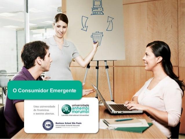 O Consumidor Emergente