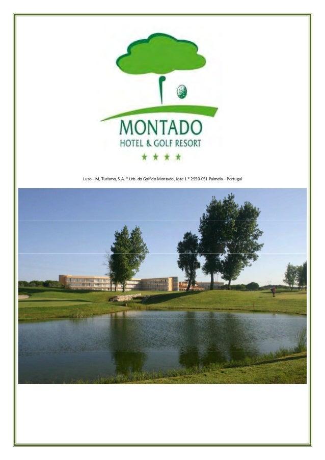 Luso – M, Turismo, S.A. * Urb. do Golf do Montado, Lote 1 * 2950-051 Palmela – Portugal