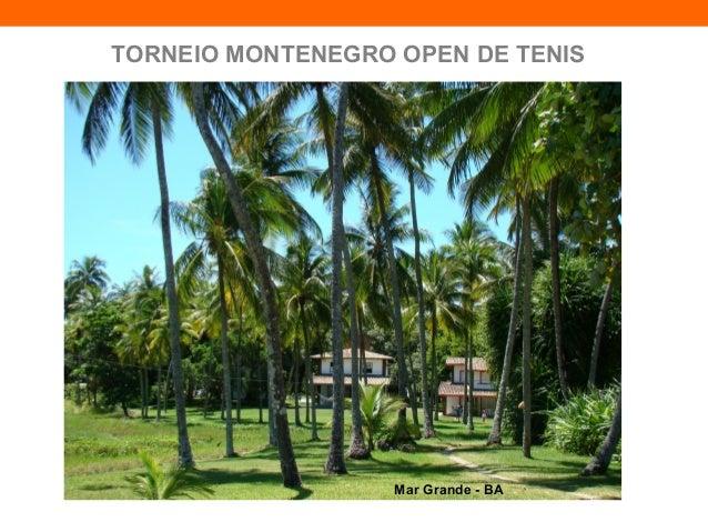 TORNEIO MONTENEGRO OPEN DE TENIS                   Mar Grande - BA