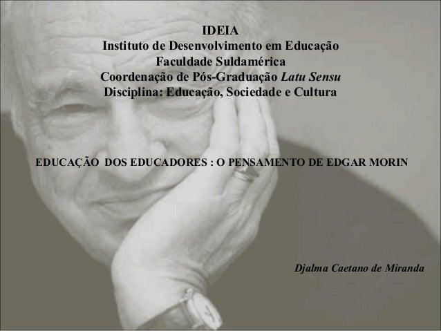 IDEIA Instituto de Desenvolvimento em Educação Faculdade Suldamérica Coordenação de Pós-Graduação Latu Sensu Disciplina: E...