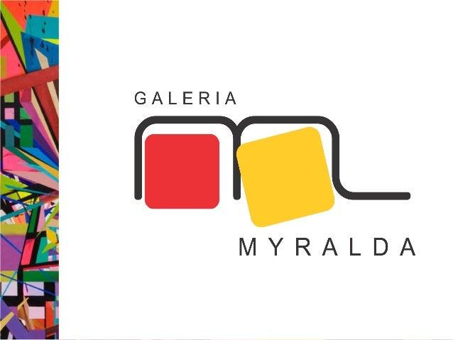 SobreaGaleriaMyralda • Galeria Myralda Elisa de Faria Roque • Denominação: homenagem a professora Myralda, grande incentiv...