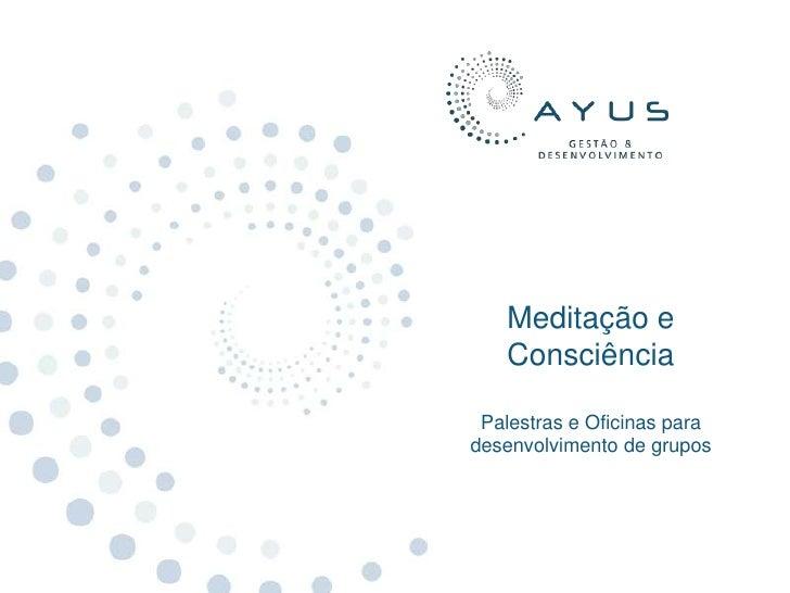 Meditação e   Consciência Palestras e Oficinas paradesenvolvimento de grupos