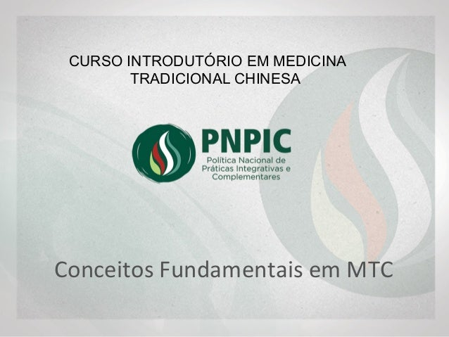 CURSO INTRODUTÓRIO EM MEDICINA TRADICIONAL CHINESA Conceitos Fundamentais em MTC
