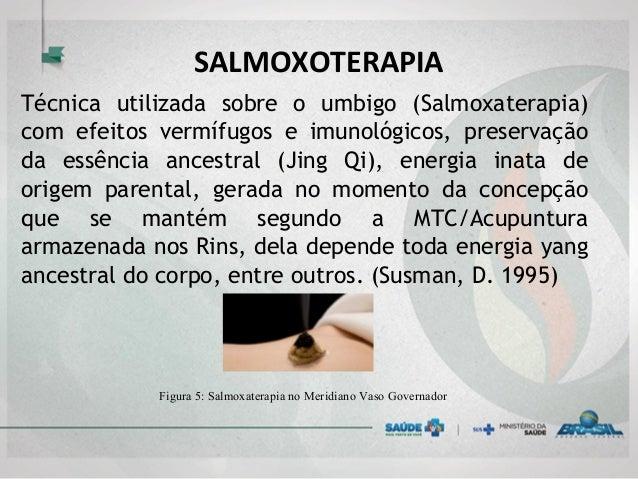 SALMOXOTERAPIA Técnica utilizada sobre o umbigo (Salmoxaterapia) com efeitos vermífugos e imunológicos, preservação da ess...