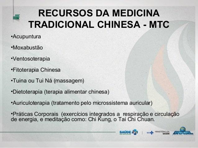 RECURSOS DA MEDICINA TRADICIONAL CHINESA - MTC •Acupuntura •Moxabustão •Ventosoterapia •Fitoterapia Chinesa •Tuina ou Tui ...