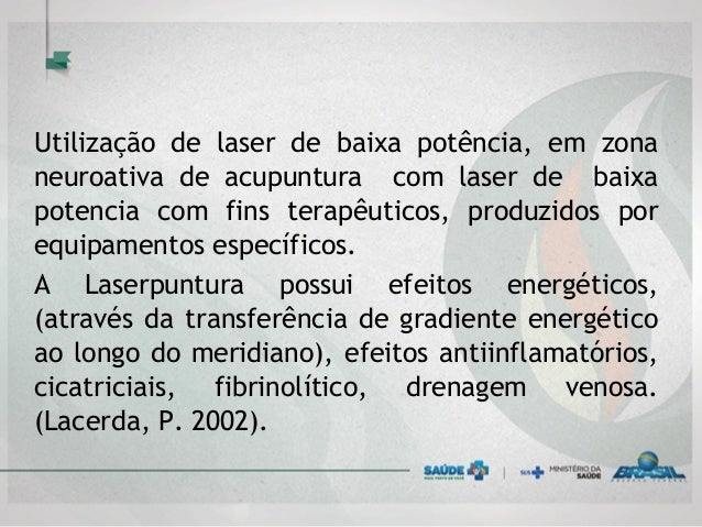 Utilização de laser de baixa potência, em zona neuroativa de acupuntura com laser de baixa potencia com fins terapêuticos,...
