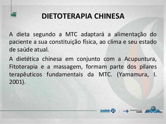 DIETOTERAPIA CHINESA A dieta segundo a MTC adaptará a alimentação do paciente a sua constituição física, ao clima e seu es...
