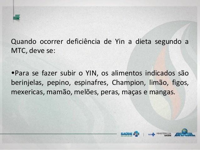 Quando ocorrer deficiência de Yin a dieta segundo a MTC, deve se: •Para se fazer subir o YIN, os alimentos indicados são b...