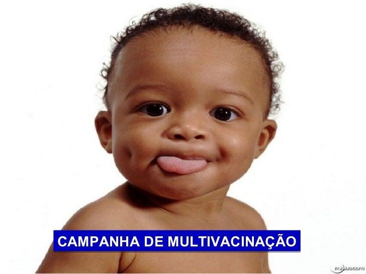 VACINAÇÃO  CONTRA APOLIOMIELITE DE MULTIVACINAÇÃO    CAMPANHA