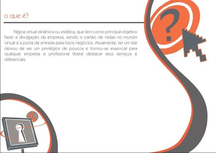 o que é?        Página virtual dinâmica ou estática, que tem como principal objetivo fazer a divulgação da empresa, sendo ...