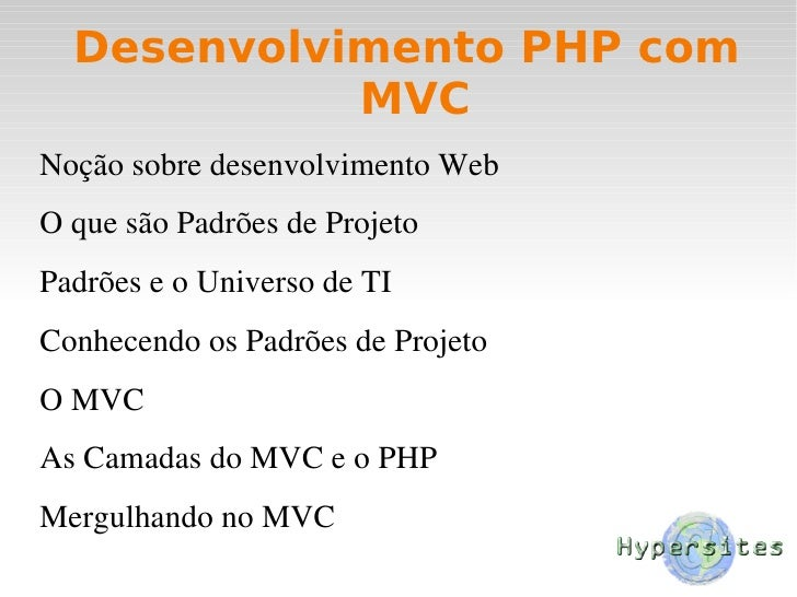 Desenvolvimento PHP com MVC <ul><li>Noção sobre desenvolvimento Web