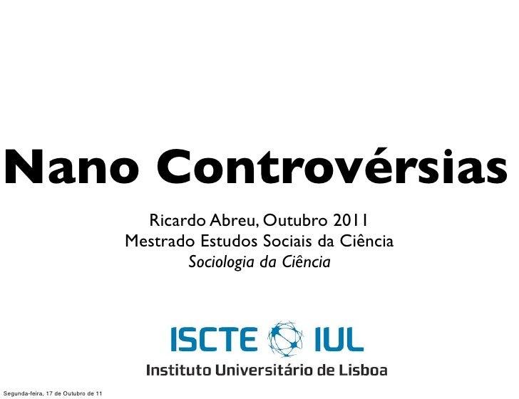 Nano Controvérsias                                       Ricardo Abreu, Outubro 2011                                     M...