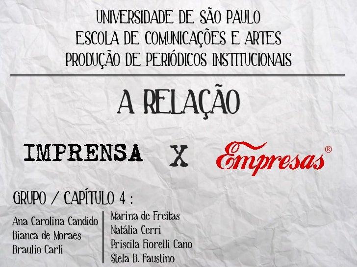 UNIVERSIDADE DE SÃO PAULO              ESCOLA DE COMUNICAÇÕES E ARTES            PRODUÇÃO DE PERIÓDICOS INSTITUCIONAIS    ...