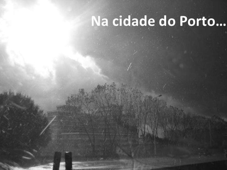 Na cidade do Porto…<br />