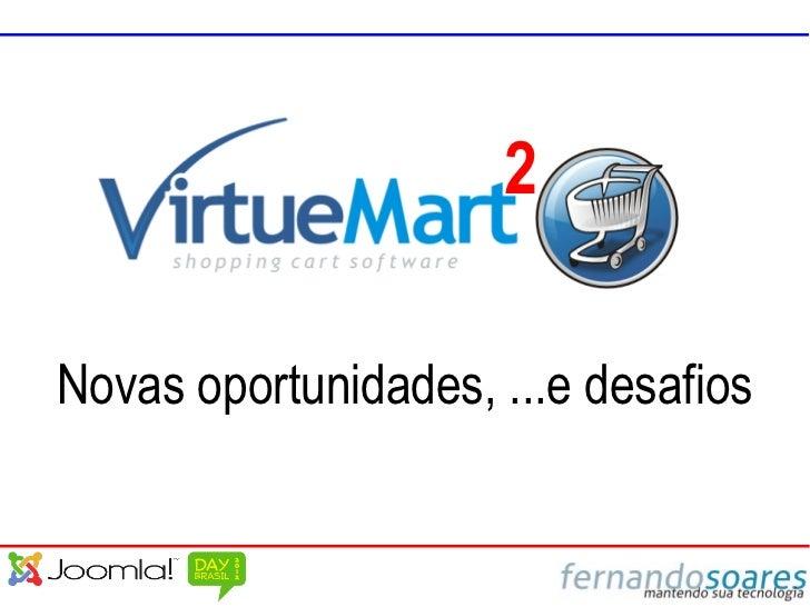 2Novas oportunidades, ...e desafios