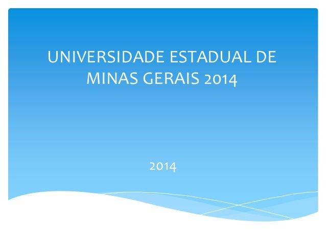 UNIVERSIDADE ESTADUAL DE MINAS GERAIS 2014 2014