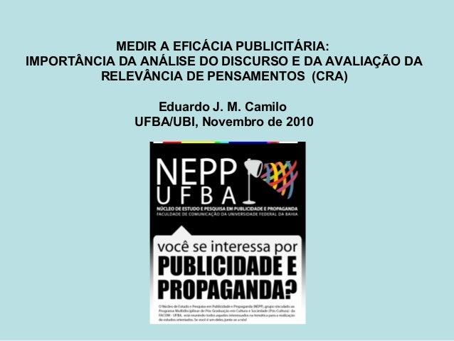 MEDIR A EFICÁCIA PUBLICITÁRIA: IMPORTÂNCIA DA ANÁLISE DO DISCURSO E DA AVALIAÇÃO DA RELEVÂNCIA DE PENSAMENTOS (CRA) Eduard...