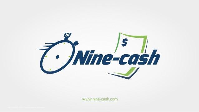 Nine-cash $ NINE-CASH® 2016, Todos os direitos reservadosNINE-CASH® 2016, Todos os direitos reservados www.nine-cash.com