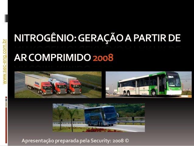www.sec-eng.com.br                     Apresentação preparada pela Security: 2008 ©