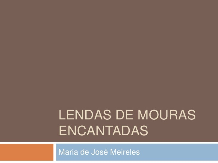 LENDAS DE MOURAS ENCANTADAS Maria de José Meireles