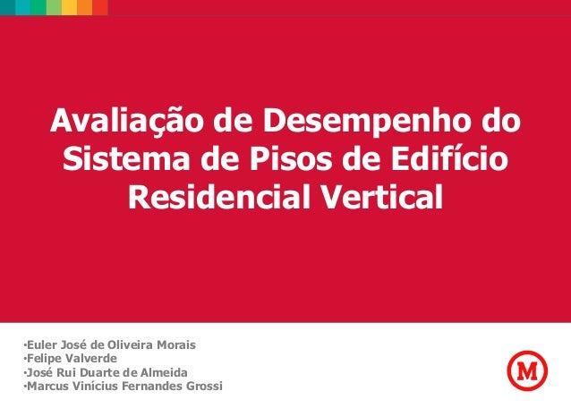 Avaliação 1  de Desempenho do Sistema de Pisos de Edifício História da Rossi Residencial Vertical e panorama atual  •Euler...