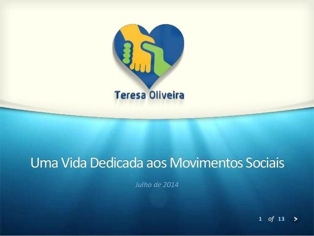 1 of 13 UmaVidaDedicadaaosMovimentos Sociais Julho de 2014