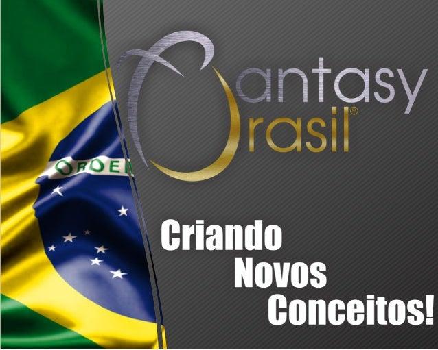 Você já ouviu falar em ?Fantasy Brasil Você á partir de agora vai empreender no mercado de vendas diretas junto com o melh...