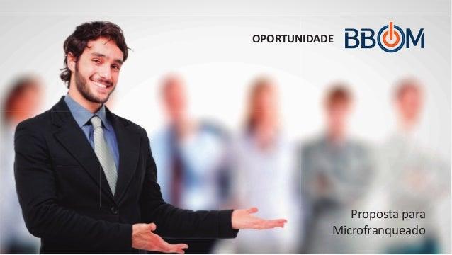 OPORTUNIDADE Proposta para Microfranqueado